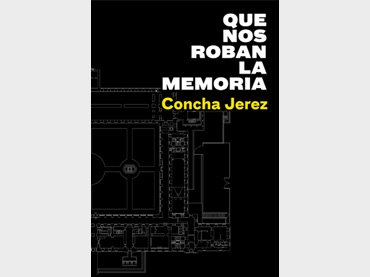 Our Memory Is Being Stolen. Concha Jerez, cover of the catalogue for the exhibition held in the Museo Reina Sofía, 2020