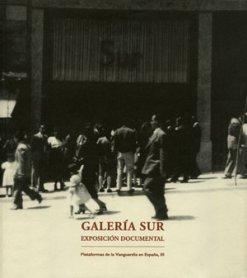 Galería sur. Exposición documental. Plataformas de la vanguardia en España, III