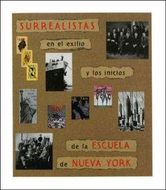 Surrealistas en el exilio y los inicios de la Escuela de Nueva York