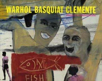Warhol-Basquiat-Clemente. Obras en colaboración