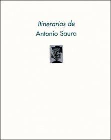 Itinerarios de Antonio Saura