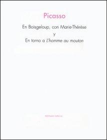 Picasso en Boisgeloup, con Marie-Thérèse y en torno a L'homme au mouton