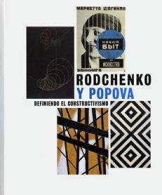 Rodchenko y Popova. Definiendo el constructivismo