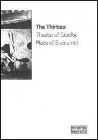 The Thirties: Theater of Cruelty, Place of Encounter
