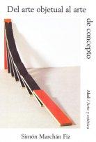 Simón Marchán Fiz, Del arte objetual al arte de concepto, 1972-2012