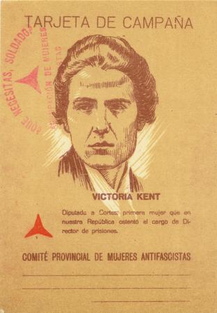 Tarjeta de campaña: Victoria Kent. Comité Provincial de Mujeres Antifascistas, [1937-1938]. Archivo Ibán Ramón