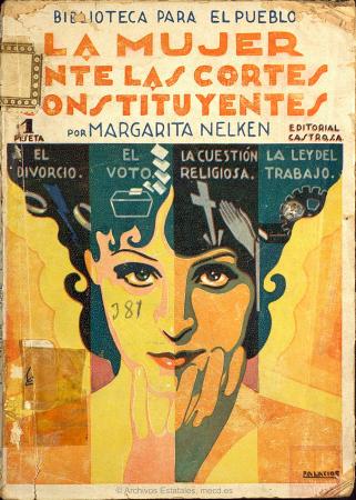 Margarita Nelken, La mujer ante las Cortes Constituyentes. Madrid: Editorial Castro, 1931[1932?]. España. Ministerio de Cultura y Deporte. Centro Documental de la Memoria Histórica. A-05676