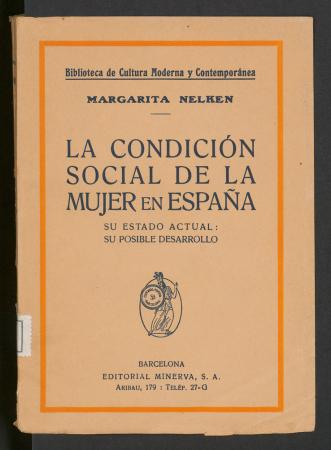 Margarita Nelken, La condición social de la mujer en España. Barcelona: Editorial Minerva, 1919. Imagen perteneciente a la Biblioteca Histórica Municipal del Ayuntamiento de Madrid