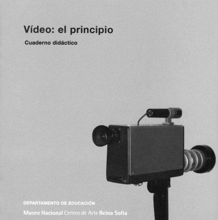 Portada del cuaderno didáctico Vídeo: el principio. Museo Reina Sofía, 2007