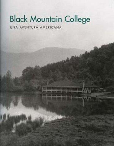 Black Mountain College. Una aventura americana