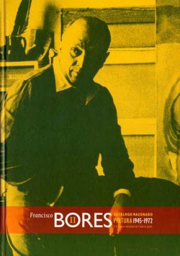 Francisco Bores. Pintura. 1945 – 1972 (Vol. II)