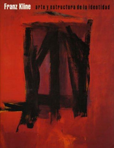 Franz Kline. Arte y estructura de la identidad