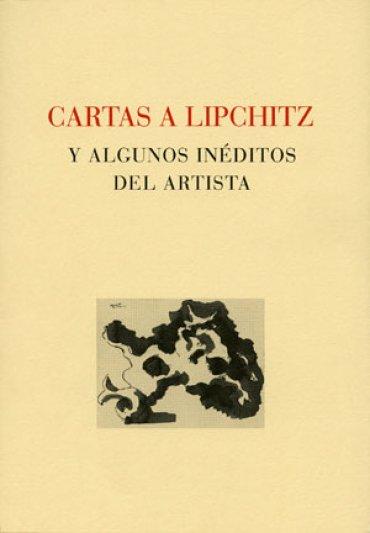 Cartas a Lipchitz y algunos inéditos del artista