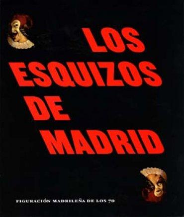 Los Esquizos de Madrid. Figuración madrileña de los '70