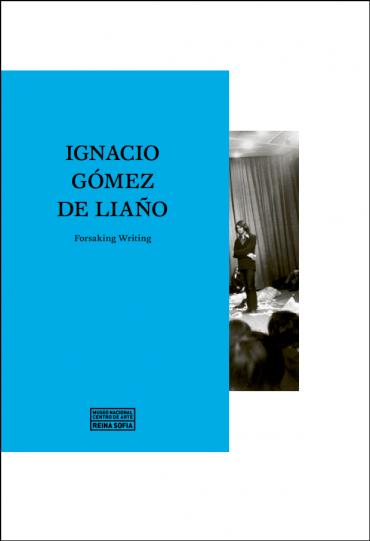 Cover of Ignacio Gómez de Liaño. Forsaking Writing