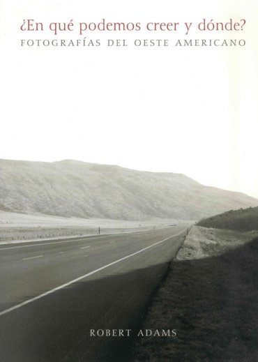 ¿En qué podemos creer y dónde? Fotografías del oeste americano.